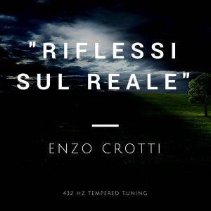 Riflessi sul Reale - Song by Enzo Crotti